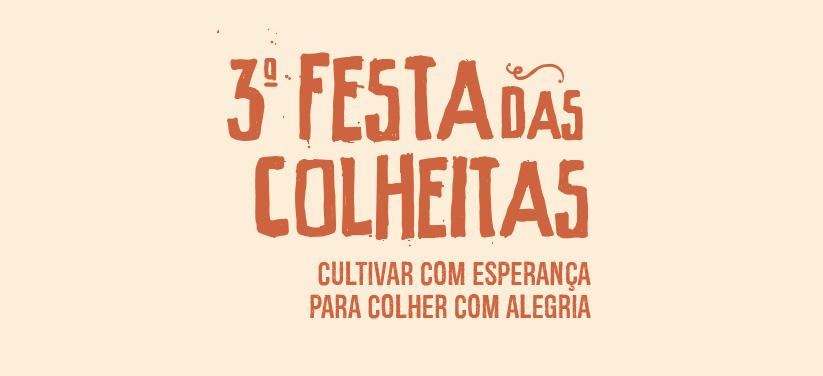 Terceira Festa das Colheitas - 05 a 28 de março de 2021